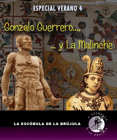especiales escobuleros 04 - gonzalo guerrero y la malinche