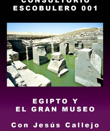 consultorio escobulero 01. Egipto y el Gran Museo