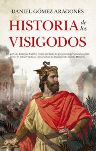 historia de los visigodos daniel gómez aragonés