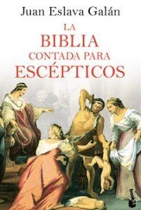 la biblia contada para escépticos juan eslava galán