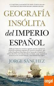jorge sánchez geografía insólita del imperio español