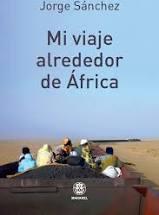 jorge sánchez mi viaje alrededor de áfrica
