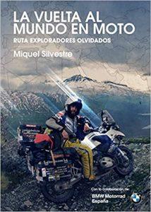 la vuelta al mundo en moto miquel silvestre