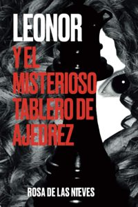 leonor y el misterioso tablero de ajedrez rosa de las nieves
