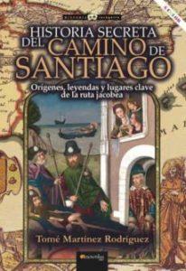 historia secreta del camino de santiago tomé martínez